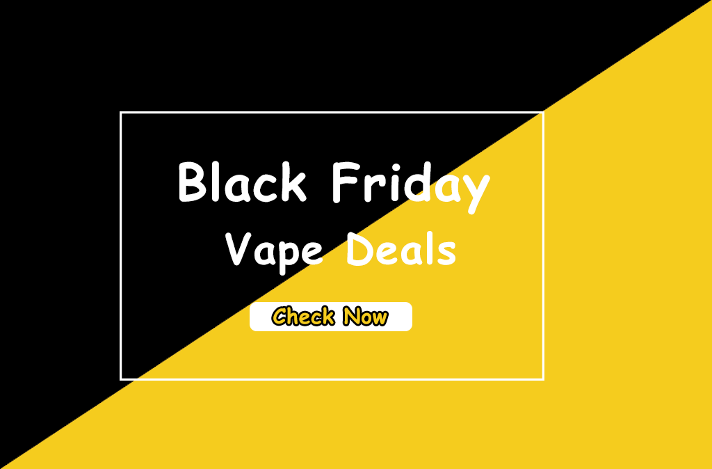 Black Friday Vape Deals 2019